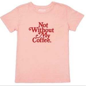 Ban.do | Not without my coffee. 100% cotton tee